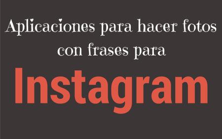 Aplicaciones Para Hacer Fotos Con Frases Para Instagram