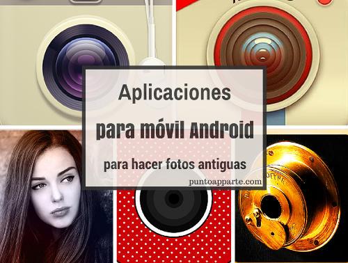 portada Aplicaciones para móvil Android para hacer fotos antiguas