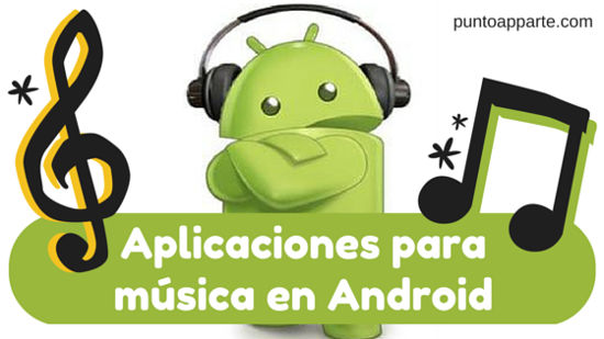 Aplicaciones para música en Android