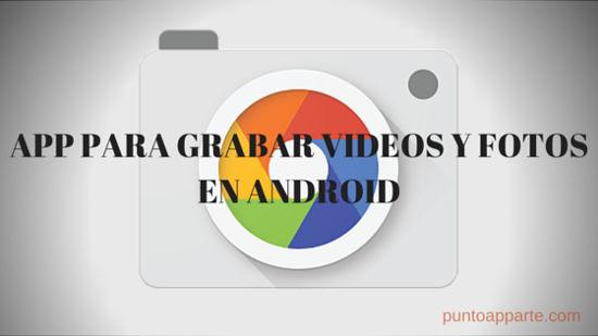 portada App para grabar videos y fotos en android