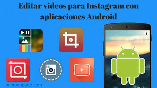 Editar videos para Instagram con aplicaciones Android