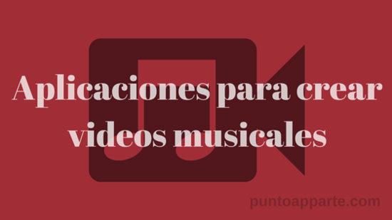 Portada aplicaciones para crear videos musicales