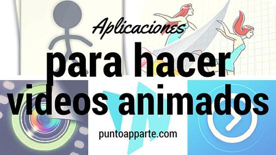 Aplicaciones para hacer videos animados en Android y iOS