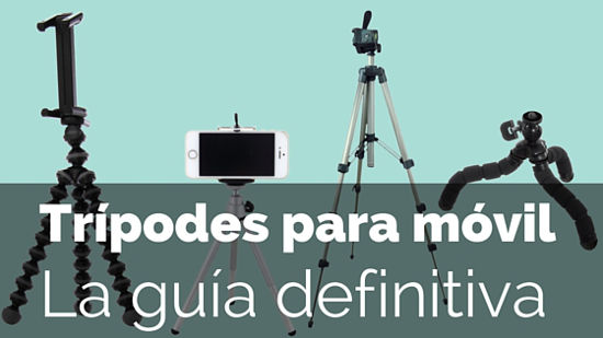 La guía definitiva de trípodes para móvil