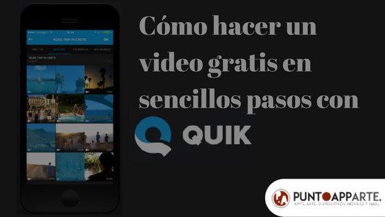 Cómo hacer un video gratis en sencillos pasos con Quick