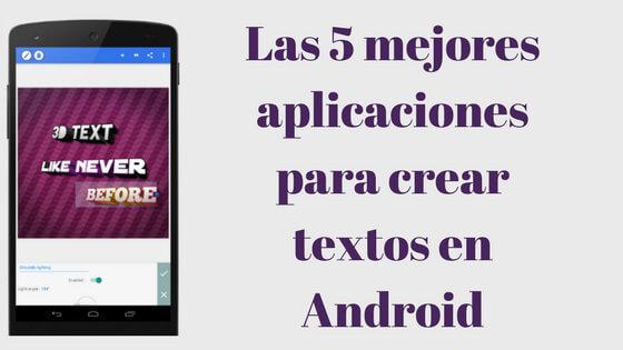 Las 5 mejores aplicaciones para crear textos en Android